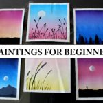 6 PAINTINGS FOR BEGINNERS